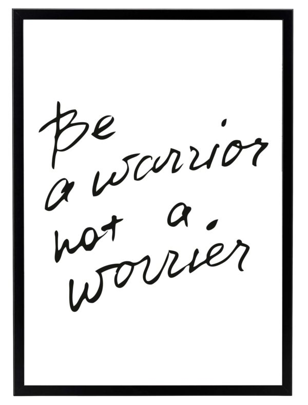 Lámina Frase Be A Warrior Not A Worrier Marco Negro