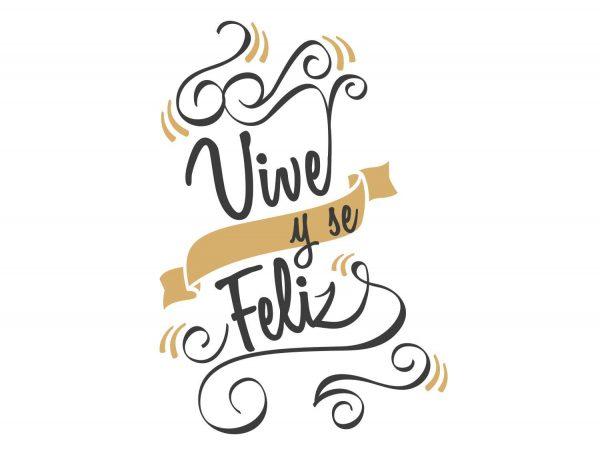 Vinilo Pared Vive y sÉ Feliz Diseño